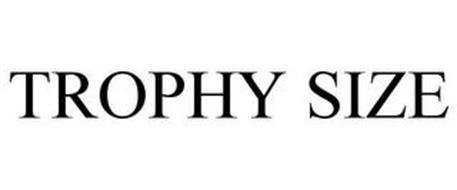 TROPHY SIZE