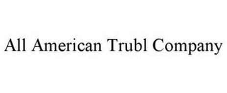 ALL AMERICAN TRUBL COMPANY