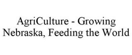 AGRICULTURE - GROWING NEBRASKA, FEEDING THE WORLD