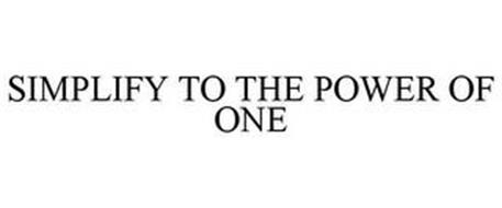 SIMPLIFY TO THE POWER OF ONE