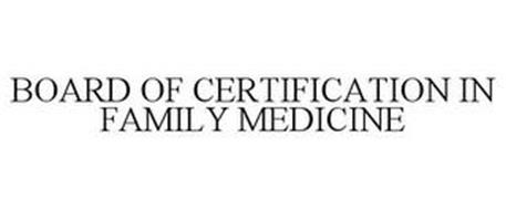 BOARD OF CERTIFICATION IN FAMILY MEDICINE