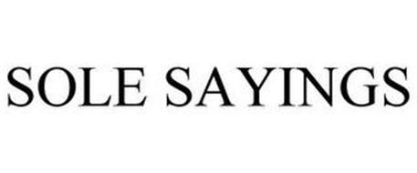 SOLE SAYINGS