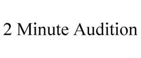 2 MINUTE AUDITION