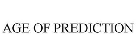 AGE OF PREDICTION