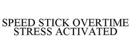 SPEED STICK OVERTIME STRESS ACTIVATED
