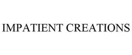 IMPATIENT CREATIONS