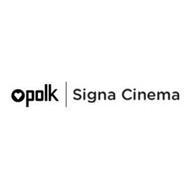POLK   SIGNA CINEMA
