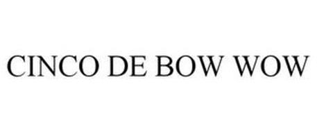 CINCO DE BOW WOW