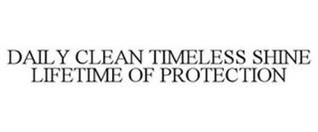 DAILY CLEAN TIMELESS SHINE LIFETIME OF PROTECTION