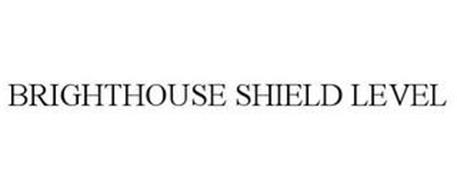 BRIGHTHOUSE SHIELD LEVEL