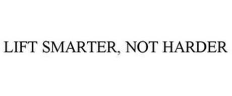 LIFT SMARTER, NOT HARDER