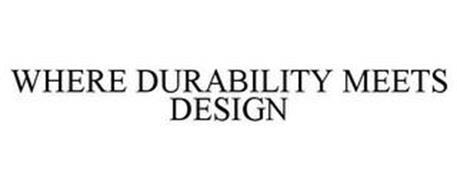 WHERE DURABILITY MEETS DESIGN
