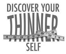 DISCOVER YOUR THINNER SELF