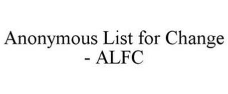 ANONYMOUS LIST FOR CHANGE - ALFC