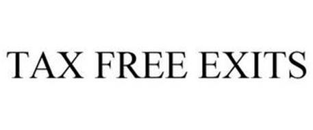 TAX FREE EXITS
