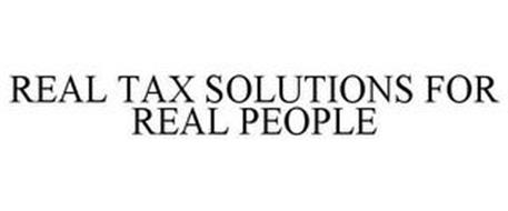REAL TAX SOLUTIONS FOR REAL PEOPLE