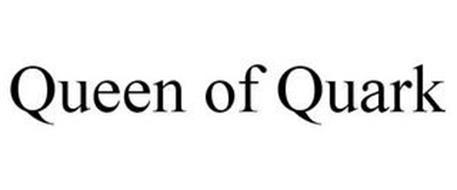 QUEEN OF QUARK