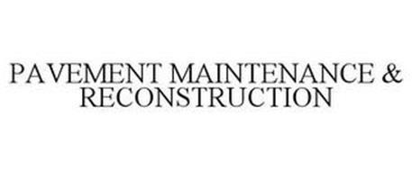 PAVEMENT MAINTENANCE & RECONSTRUCTION
