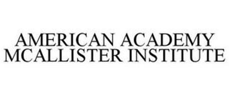 AMERICAN ACADEMY MCALLISTER INSTITUTE