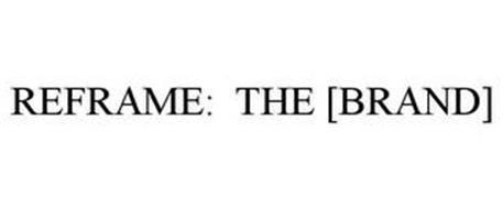 REFRAME: THE [BRAND]