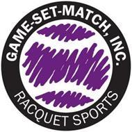 GAME-SET-MATCH, INC. RACQUET SPORTS