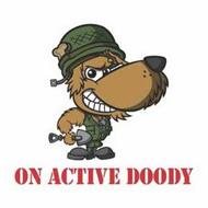 ON ACTIVE DOODY