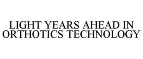 LIGHT YEARS AHEAD IN ORTHOTICS TECHNOLOGY