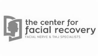 THE CENTER FOR FACIAL RECOVERY FACIAL NERVE & TMJ SPECIALISTS