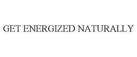 GET ENERGIZED NATURALLY