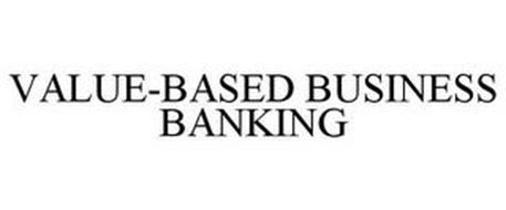 VALUE-BASED BUSINESS BANKING