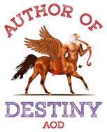 AUTHOR OF DESTINY AOD