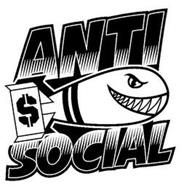 ANTI $ SOCIAL