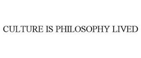 CULTURE IS PHILOSOPHY LIVED