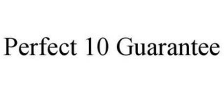PERFECT 10 GUARANTEE