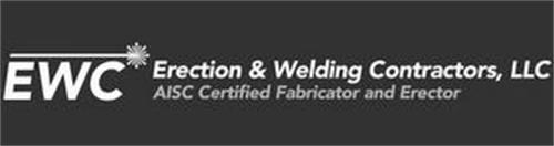 EWC ERECTION & WELDING CONTRACTORS, LLCAISC CERTIFIED FABRICATOR AND ERECTOR