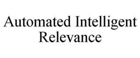 AUTOMATED INTELLIGENT RELEVANCE