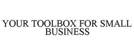 YOUR TOOLBOX FOR SMALL BUSINESS