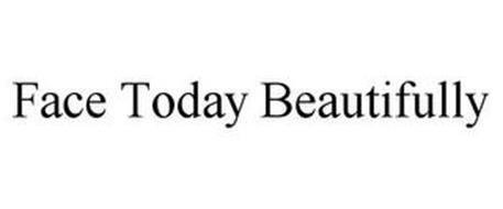 FACE TODAY BEAUTIFULLY