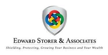 EDWARD STORER & ASSOCIATES SHIELDING, PROTECTING, GROWING YOUR BUSINESS AND YOUR WEALTH