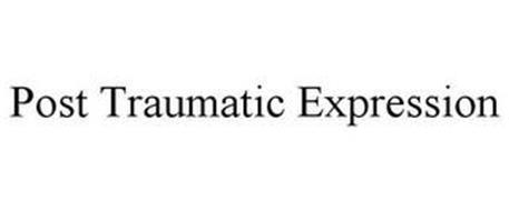 POST TRAUMATIC EXPRESSION