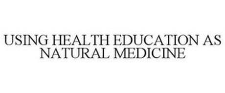 USING HEALTH EDUCATION AS NATURAL MEDICINE