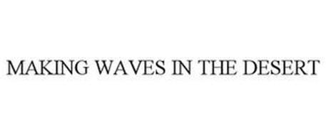 MAKING WAVES IN THE DESERT