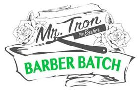 MR. TRON THE BARBER BARBER BATCH