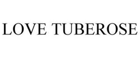 LOVE TUBEROSE