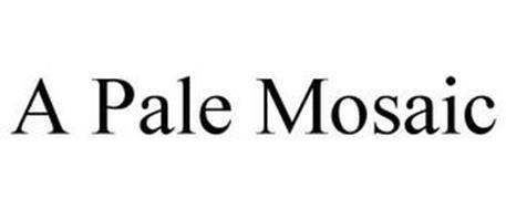 A PALE MOSAIC