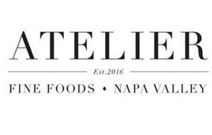 ATELIER EST. 2016 FINE FOODS NAPA VALLEY