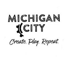 MICHIGAN CITY CREATE. PLAY. REPEAT. ANDDESIGN