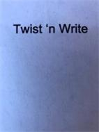 TWIST AND WRITE