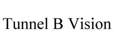TUNNEL B VISION