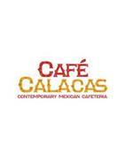 CAFE CALACAS CONTEMPORARY MEXICAN CAFETERIA